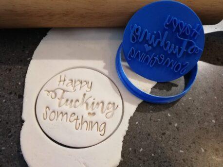 Happy Fucking Something Cookie Fondant Stamp