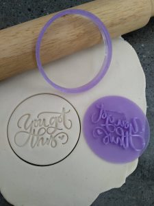 "Inspiration ""You got this"" Cookie Fondant Embosser Stamp and Cutter"