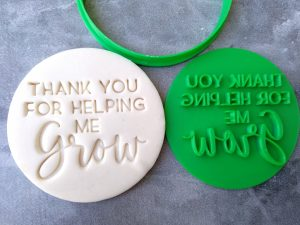 Thank you for helping me Grow / Teachers Gift Fondant Embosser Stamp and Cutter