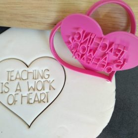 Teaching is a work of Heart Cookie Fondant Stamp Embosser & Heart Cookie Cutter / Teachers Gift