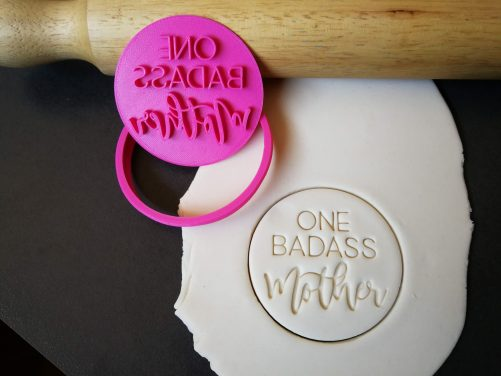 One Badass Mother / Mothers Day Fondant Stamp & Cutter