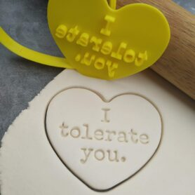 I Tolerate You Cookie Fondant Stamp Embosser and Cutter – Valentines Day