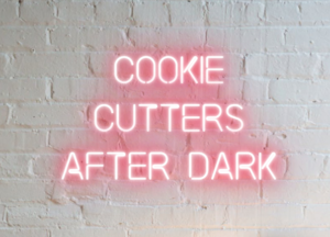 Cookie Cutters After Dark