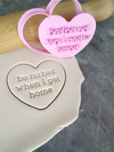 Be Naked when I get home Cookie Fondant Stamp Embosser and Cutter – Valentines Day