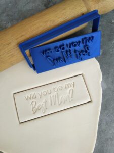 Will you be my Best Man? Cookie Fondant Embosser Imprint Stamp and Cutter