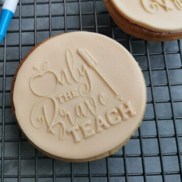 Only the brave teach Fondant Cookie Stamp with Raised Detail Teachers Gift