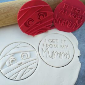 """""""I get it from my Mummy"""" Cookie Cutter and Fondant Embosser Imprint Stamp - Mothers Day"""