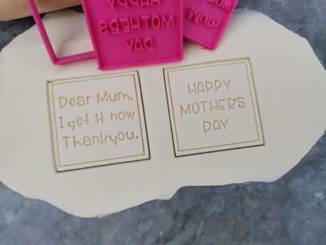 Dear Mum, I get it now Thankyou / Happy Mother's Day Square Cookie Cutter and Fondant Embosser Imprint Stamp Set