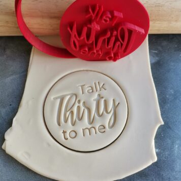 Talk Thirty to me 30th Birthday Cookie Fondant Stamp & Cutters