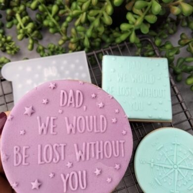 Dad we would be lost without you Fondant Cookie Stamp with Raised Detail Fathers Day
